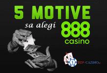 5 motive sa alegi 888casino