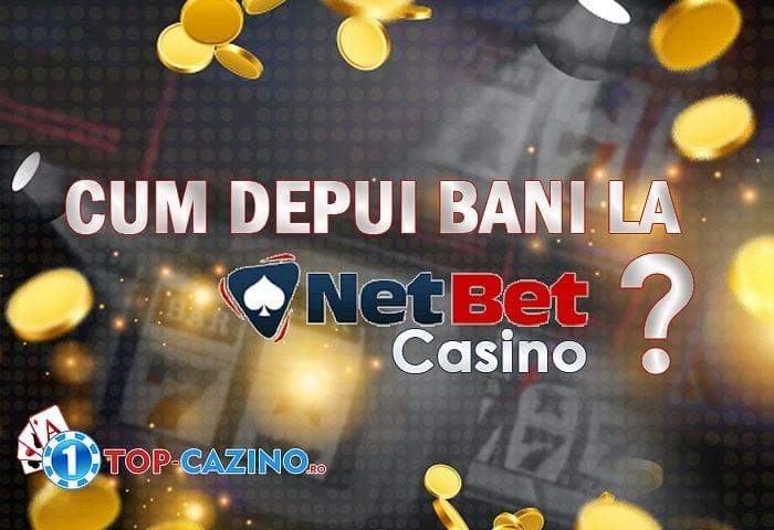 cum depui bani la netbet casino