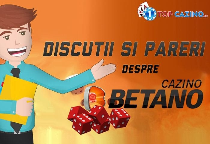 Discutii si pareri despre Betano Casino