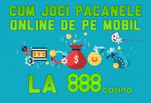 Cum joci pacanele online de pe mobil la 888 casino