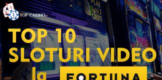 top 10 sloturi video la fortuna