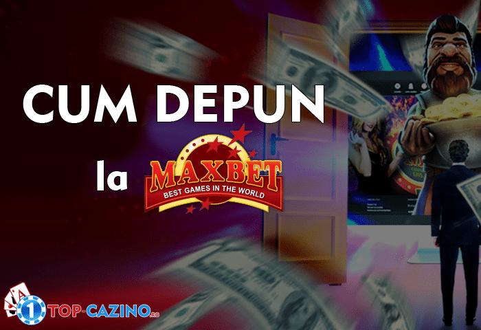 cum depui la maxbet casino - tutorial pas cu pas