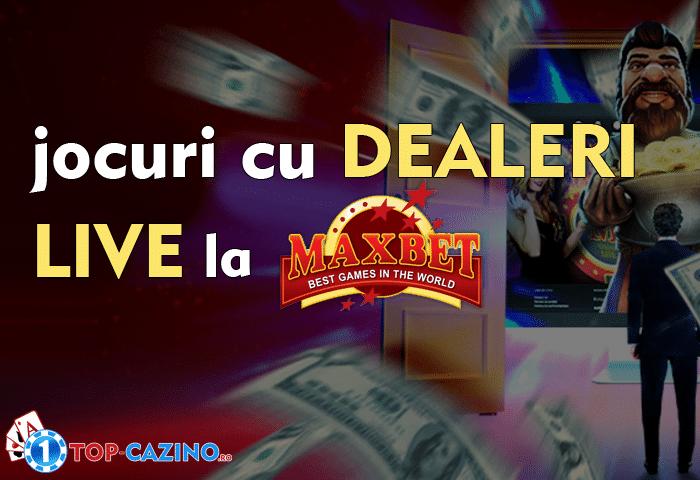 jocuri cu dealeri live maxbet casino