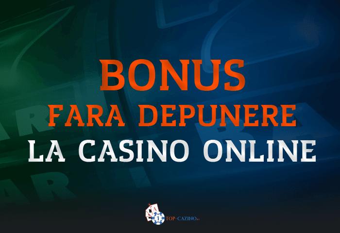 Bonus fara depunere la casino online
