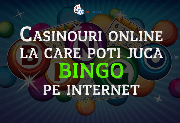 Casinouri online la care poti juca bingo pe internet