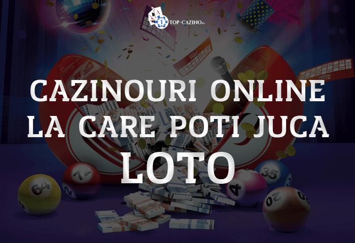 Cazinouri online la care poti juca loto