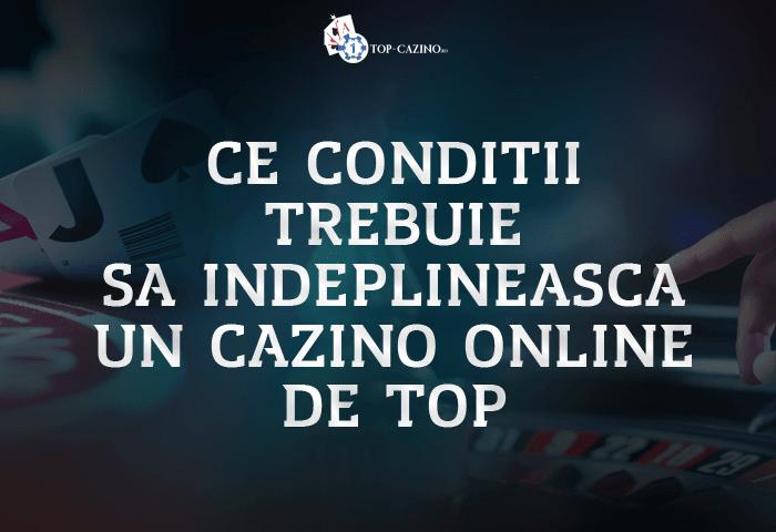 Ce conditii trebuie sa indeplineasca un cazino online de top