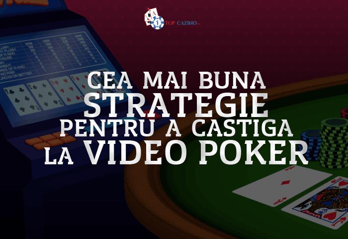 Cea mai buna strategie pentru a castiga la Video Poker 1