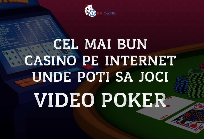 Cel mai bun casino pe internet unde poti sa joci Video Poker