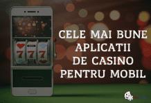 Cele mai bune aplicatii de casino pentru mobil