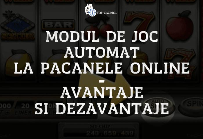 Modul de joc automat la pacanele online avantaje si dezavantaje