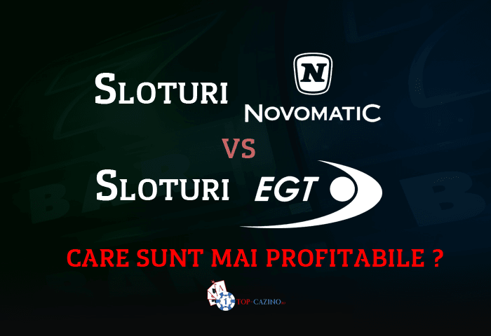 Sloturi Novomatic vs sloturi EGT care sunt mai profitabile