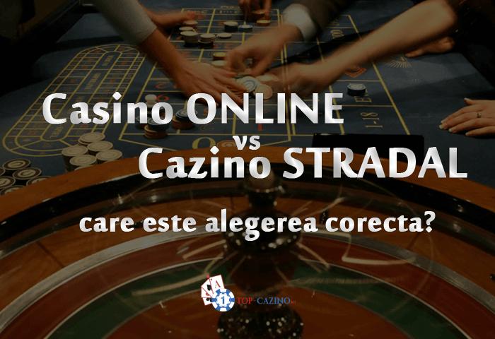 casino online vs cazino stradal care este alegerea corecta