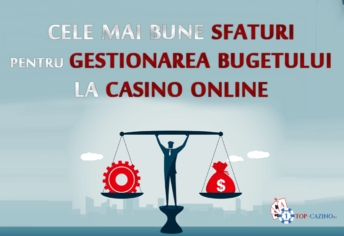 Cele mai bune sfaturi pentru gestionarea bugetului la casino online