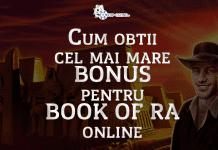 Cum obtii cel mai mare bonus pentru Book of Ra online