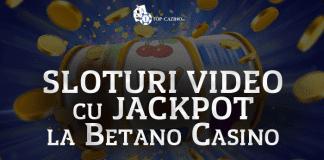 Sloturi video cu jackpot la Betano Casino