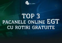 Top 3 pacanele online EGT cu rotiri gratuite