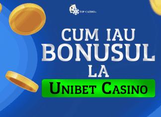 cum iau bonusul la unibet casino