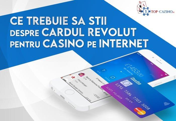 Ce trebuie sa stii despre cardul Revolut pentru casino pe internet