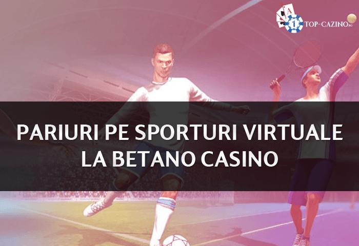Pariuri virtuale la Betano Casino