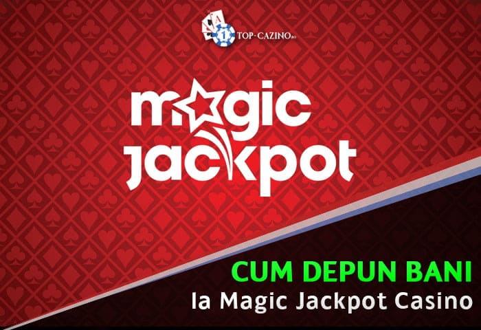 cum depun la magic jackpot casino