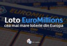 Loto EuroMillions - cea mai mare loterie din Europa