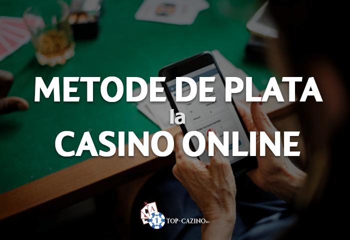 Metode de plata la Casino Online