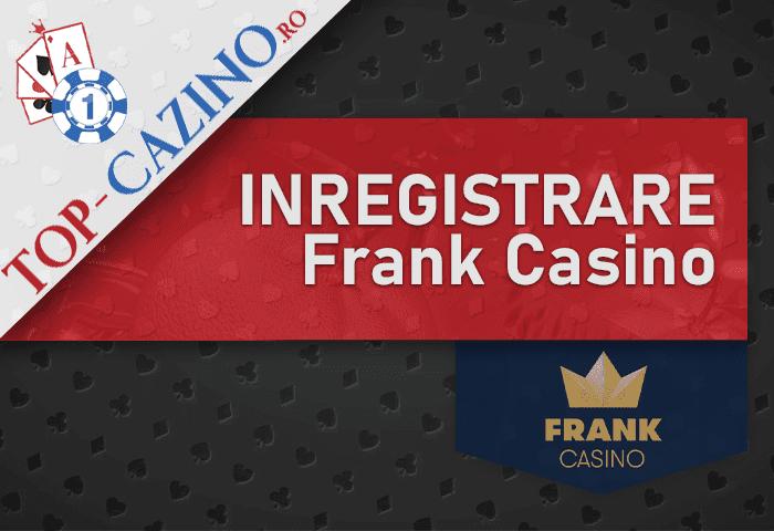 Inregistrare Frank Casino